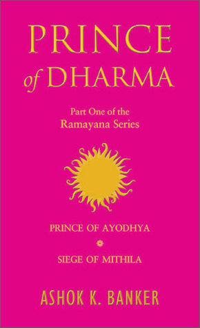 Prince of Dharma: Prince of Ayodhya / Siege of Mithila (Ramayana #1-2)
