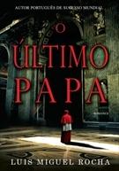 O Último Papa by Luis Miguel Rocha