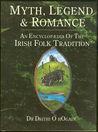 Myth, Legend and Romance: An Encyclopedia of the Irish Folk Tradition