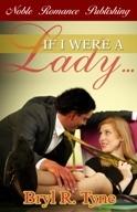 If I Were a Lady... by Bryl R. Tyne