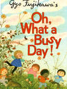 Oh, What A Busy Day!