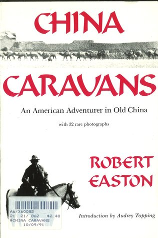 china-caravans-an-american-adventurer-in-old-china