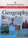 Geography: Fascinating Facts (Encyclopedia Britannica Fascinating Facts Series)