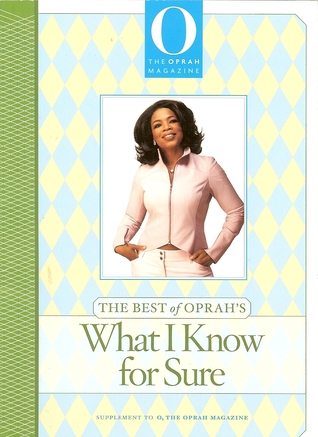 The Best of Oprah's What I Know For Sure by Oprah Winfrey