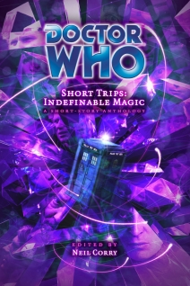 Doctor Who Short Trips: Indefinable Magic