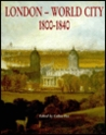 London-World City: 1800-1840
