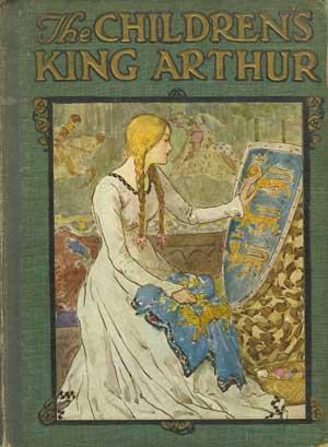 The Children's King Arthur: Stories from Tennyson and Malory