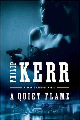 A Quiet Flame (Bernard Gunther, #5)