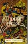 Middle Ages Myths & Legends (Myths&Legends Series)