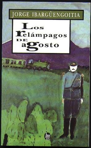 Los relámpagos de agosto by Jorge Ibargüengoitia