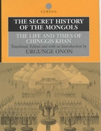 The History And The Life Of Chinggis Khan: The Secret History Of The Mongols