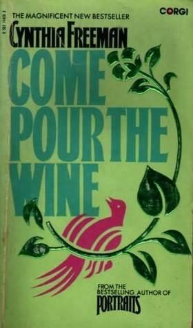 Come Pour the Wine 978-0861880959 por Cynthia Freeman EPUB FB2