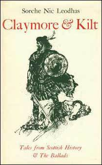 Claymore and Kilt: Tales from Scottish History and the Ballads