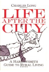 life-after-the-city-a-harrowsmith-guide-to-rural-living