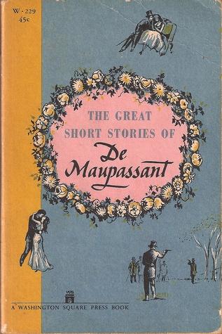 The Great Short Stories Of De Maupassant By Guy De Maupassant