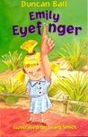 Emily Eyefinger (Emily Eyefinger, #1)