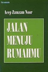 Jalan Menuju Rumahmu by Acep Zamzam Noor