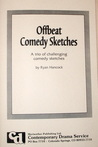 Offbeat Comedy Sketches: A trio of challenging comedy sketches