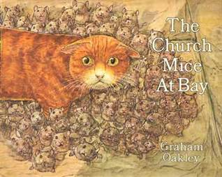 The Church Mice At Bay by Graham Oakley
