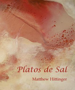 Platos de Sal by Matthew Hittinger