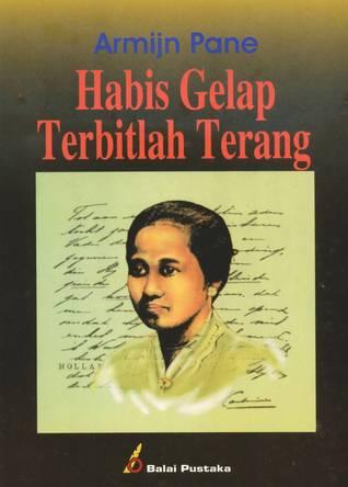 Habis Gelap Terbitlah Terang By Raden Adjeng Kartini