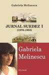 Jurnal suedez I by Gabriela Melinescu