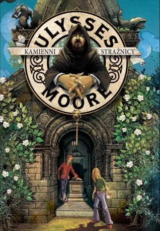 Kamienni Strażnicy (Ulysses Moore #5)