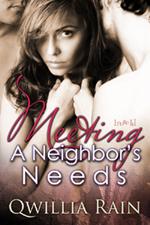 Meeting a Neighbor's Needs by Qwillia Rain
