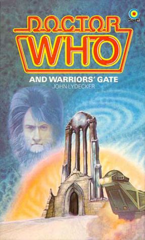 Doctor Who and Warriors' Gate by John Lydecker