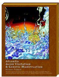 Atlantis, Alien Visitation & Genetic Manipulation by Michael Tsarion