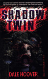 Shadow Twin by Dale Hoover
