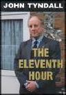 The Eleventh Hour by John  Tyndall