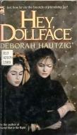 Hey, Dollface by Deborah Hautzig