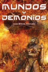 Mundos y demonios by Juan Miguel Aguilera