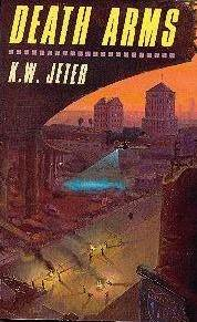 Death Arms by K.W. Jeter