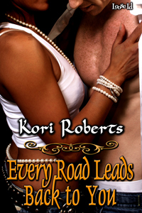 Every Road Leads Back to You by Kori Roberts