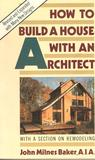 How to Build a House with an Architect