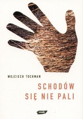 Schodów się nie pali by Wojciech Tochman