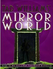 Tad Williams' Mirror World: An Illustrated Novel