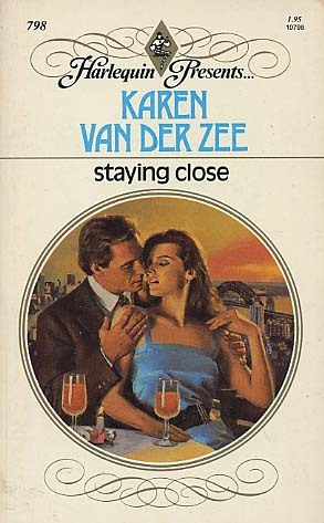 Staying Close (Harlequin Presents #798)