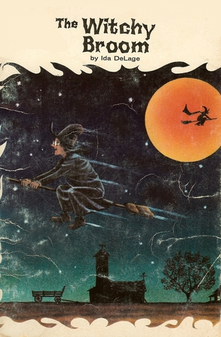 The Witchy Broom by Ida DeLage