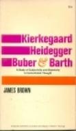 Kierkegaard, Heidegger, Buber, and Barth