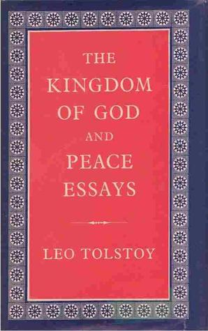 the kingdom of god and peace essays by leo tolstoy