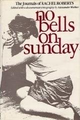 No Bells on Sunday: The Journals of Rachel Roberts