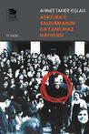 Atatürk'e Saldırmanın Dayanılmaz Hafifliği by Ahmet Taner Kışlalı