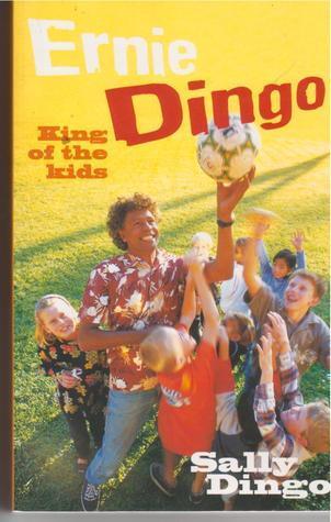 Ernie Dingo: King Of The Kids: An Australian's Story