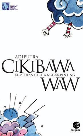 Cikibawawaw by Adiputra Singgih