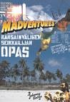 Madventures – Kansainvälisen seikkailijan opas