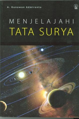 Menjelajahi Tata Surya by A. Gunawan Admiranto