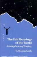 The Felt Meanings of the World: A Metaphysics of Feeling